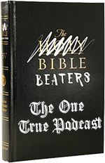The Bible Beaters Podcast – Below Market Value Jesus – Episode 042